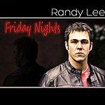Randy Lee Friday Nights