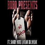 Bobo No Snitch (Feat. Shady Nate & Keak Da Sneak)