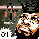 Fame Anything Is Possible (Feat. Trappaman)
