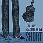 Aaron Short Dignity