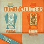Pudge Dumb & Dumber