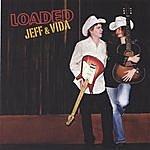 Jeff & Vida Loaded