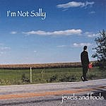 I'm Not Sally Jewels And Fools