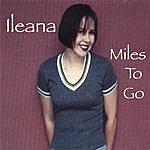 Ileana Miles To Go