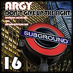 Argy Don't Give Up The Fight