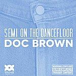 Doc Brown Semi On The Dance Floor