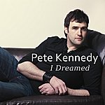 Pete Kennedy I Dreamed