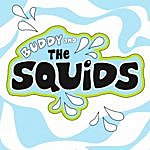 Buddy Buddy And The Squids