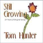 Tom Hunter Still Growing