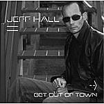 Jeff Hall Get Out Of Town