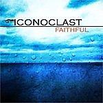 Iconoclast Faithful Ep