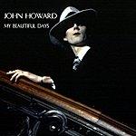 John Howard My Beautiful Days