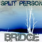 Bridge The Split Person Ep