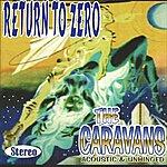 The Caravans Return To Zero
