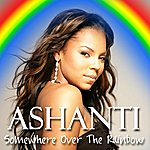 Ashanti Somewhere Over The Rainbow (Single)