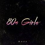 Maxx 80s Girls