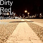 Dirty Red Free My Brother Pac Man