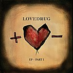 Lovedrug Ep - Part I