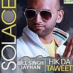 Solace Hik Da Taweet (Feat. Bill Singh & Jayhan)
