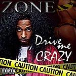 Zone Drive Me Crazy