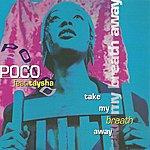 Poco Take My Breath Away (Feat. Taysha)