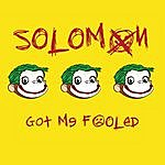 Solomon Got Me Fooled