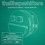 Shapeshifters Analogue To Digital – Album Sampler, Pt. 2