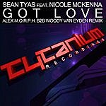 Sean Tyas Got Love (Alex M.O.R.P.H. B2b Woody Van Eyden Remix) [Feat. Nicole Mckenna]
