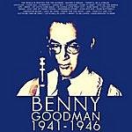Benny Goodman Benny Goodman, 1941-1946