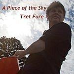 Tret Fure A Piece Of The Sky