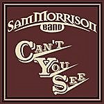 Sam Morrison Band Can't You See