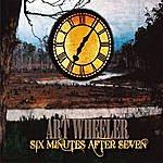 Art Wheeler Six Minutes After Seven