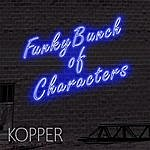 Kopper Funkybunch Of Characters