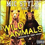 Mic Stylz Wild Animals (Feat. J'you)
