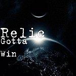Relic Gotta Win