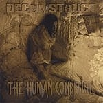 Deconstruct The Human Condition