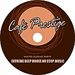 Tony D. Cafè Prestige (Extreme Deep House No Stop Music)