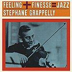 Stéphane Grappelli Feeling + Finesse = Jazz