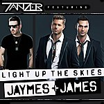 James Light Up The Skies (Feat. Jaymes & James)