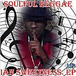 Ian Sweetness Soulful Reggae - Ep