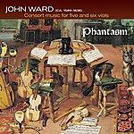 Phantasm Ward: Consort Music For Five And Six Viols