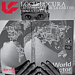 Latin Fresh Locu Locura (Feat. De La Ghetto)