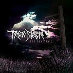 Tragic Black The Dead Fall