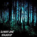 DJ Mary Jane Stalker Ep