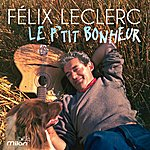 Félix Leclerc Le P'tit Bonheur