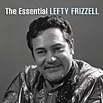 Lefty Frizzell The Essential Lefty Frizzell