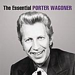 Porter Wagoner The Essential Porter Wagoner