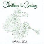 Adrian Bal Christmas Is Coming