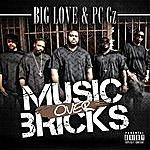 Big Love Music Over Bricks