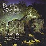 Bob Hay & The Jolly Beggars Tam Lin And More Songs By Robert Burns